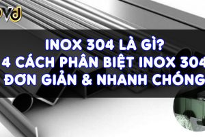 Phân Biệt Inox 304 Và Inox Thường – PVD Giải Đáp