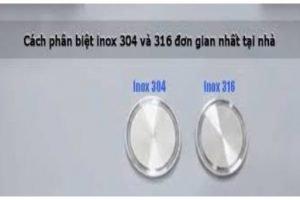 Cách nhận biết inox 304 và 316 chuẩn xác nhất 2020
